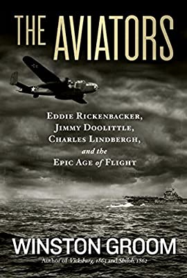 The Aviators: Eddie Rickenbacker, Jimmy Doolittle, Charles Lindbergh, and the Epic Age of Flight by National Geographic