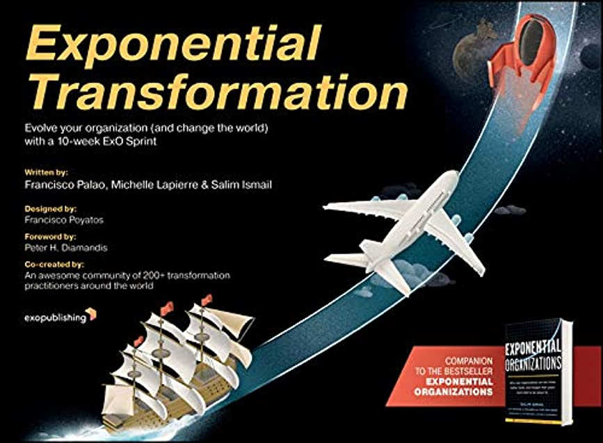 ひまわり新着検出Exponential Transformation: Evolve Your Organization (and Change the World) With a 10-Week ExO Sprint (English Edition)