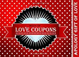 Apology Gift of Love: Book of Love Coupons: The Best Apology Gift for Him or for Her