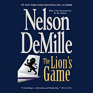 The Lion's Game                   By:                                                                                                                                 Nelson DeMille                               Narrated by:                                                                                                                                 Boyd Gaines                      Length: 8 hrs and 55 mins     123 ratings     Overall 4.2