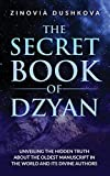 The Secret Book of Dzyan: Unveiling the Hidden Truth about the Oldest Manuscript in the World and Its Divine Authors (Sacred Wisdom)