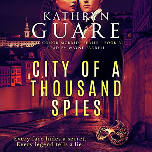 City of a Thousand Spies     The Conor McBride Series, Book 3              By:                                                                                                                                 Kathryn Guare                               Narrated by:                                                                                                                                 Wayne Farrell                      Length: 10 hrs and 15 mins     20 ratings     Overall 4.6