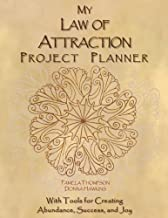 My Law of Attraction Project Planner: With Tools for Creating Abundance, Success, and Joy