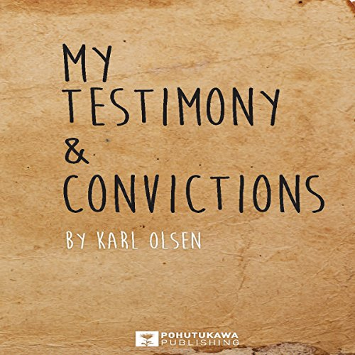 My Testimony & Convictions audiobook cover art