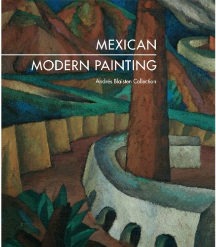 Mexican Modern Painting: The Andrés Blaisten Collection