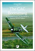 The CAC Boomerang: A Detailed Guide to the RAAF's Famous WWII Fighter (Airframe Album)