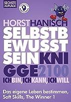 Selbstbewusstsein Knigge 2100: Ich bin! Ich kann! Ich will! Das eigene Leben bestimmen, Soft Skills, The Winner 1