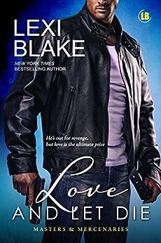 Love and Let Die (Masters and Mercenaries Book 5) by [Lexi Blake]