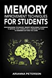 Memory Improvement Techniques for Students: New Memorizing Techniques. Memory Improvement Guidebook to Improve Your Learning Skills. Mnemonic Methods to ... Learn (Accelerated Learning Techniques 3)