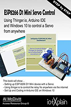ESP-8266 D1 mini Servo Control from anywhere using Thinger io Arduino IDE on Windows 10 by [Al  McDivitt]