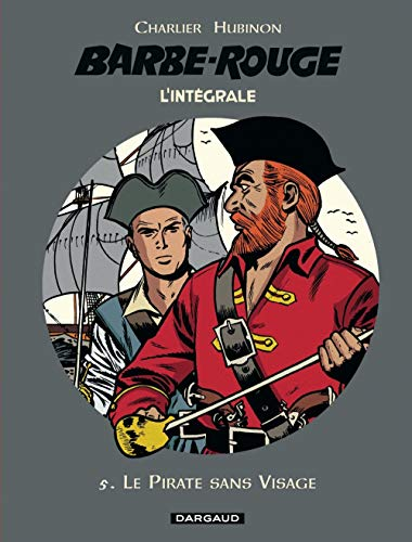 Barbe-Rouge - Intégrales - Tome 5 - Le Pirate sans visage (BARBE ROUGE (INTEGRALE) (5))