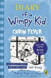 Cabin Fever (Diary of a Wimpy Kid book 6) by Jeff Kinney (2013-04-04) - Puffin - 04/04/2013