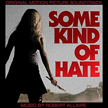 Some Kind of Hate (Original Motion Picture Soundtrack)