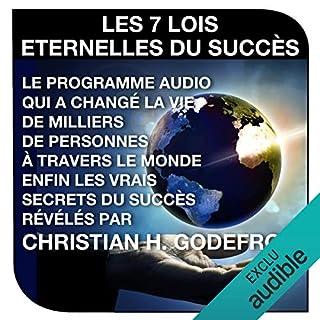 Les sept lois éternelles du succès                   De :                                                                                                                                 Christian H. Godefroy                               Lu par :                                                                                                                                 Cyril Godefroy                      Durée : 18 min     18 notations     Global 4,2