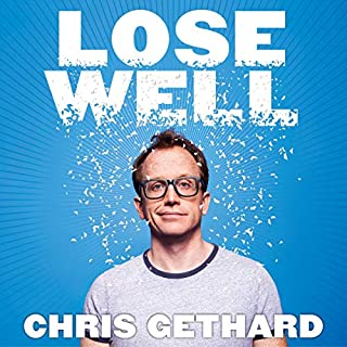 Lose Well                   Written by:                                                                                                                                 Chris Gethard                               Narrated by:                                                                                                                                 Chris Gethard                      Length: 9 hrs and 30 mins     17 ratings     Overall 4.9