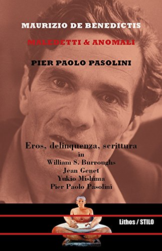 Pier Paolo Pasolini Maledetti And Anomali