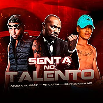 Senta no Talento (feat. Mr. Catra)