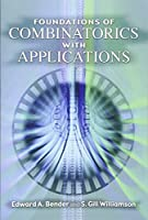 Foundations of Combinatorics with Applications (Dover Books on Mathematics) by Edward A. Bender S. Gill Williamson(2006-02-06)