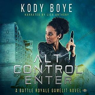 Alt Control Enter: A Battle Royale GameLit Novel audiobook cover art