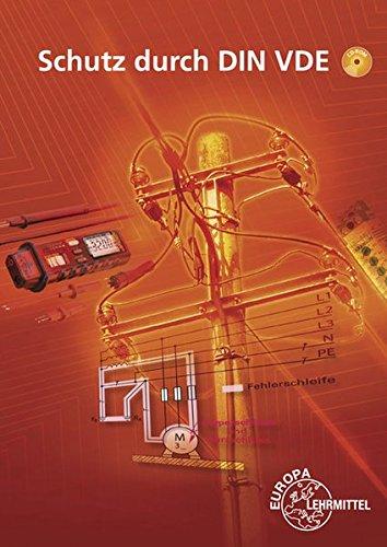 Schutz durch DIN VDE: Lehrbuch zu den Lernfeldern: Elektrische Installationen planen und ausführen, Elektroenergieversorgung und Sicherheit von Betriebsmitteln gewährleisten