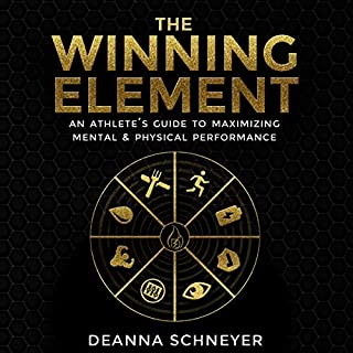 The Winning Element     An Athlete's Guide to Maximizing Mental & Physical Performance              De :                                                                                                                                 Deanna Schneyer                               Lu par :                                                                                                                                 Deanna Schneyer                      Durée : 6 h et 19 min     Pas de notations     Global 0,0