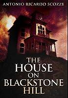 The House On Blackstone Hill: Premium Hardcover Edition