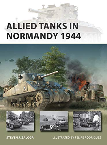 Allied Tanks in Normandy 1944 (New Vanguard Book 294) (English Edition)