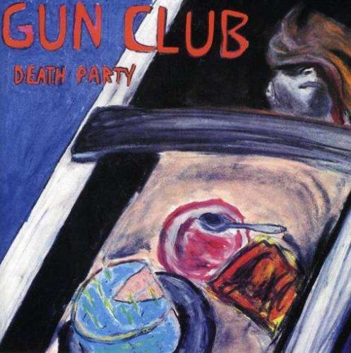 Death Party by Gun Club (2004-10-12)