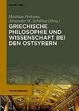 Griechische Philosophie und Wissenschaft bei den Ostsyrern: Zum Gedenken an Mār Addai Scher (1867–1915) (Transmissions 3) (German Edition)