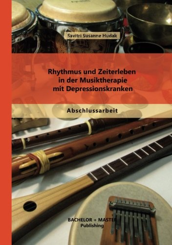 Rhythmus und Zeiterleben in der Musiktherapie mit Depressionskranken