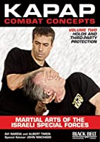 Kapap Combat Concepts: Martial Arts of the Israeli Special Forces: Volume Two: Holds and Third-Party Protection by Unknown(2010-05-01)
