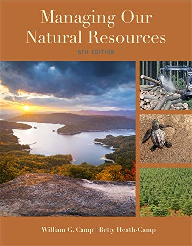 Compare Textbook Prices for Managing Our Natural Resources 6 Edition ISBN 9781285835075 by Camp, William G.,Heath-Camp, Betty