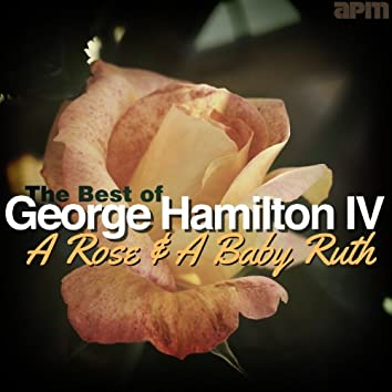 A Rose & A Baby Ruth - The Best of George Hamilton