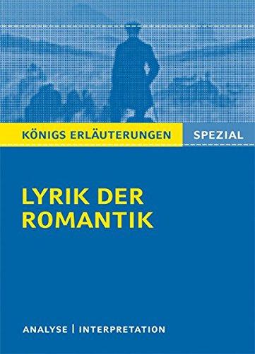 Lyrik der Romantik.: Textanalyse und Interpretationen zu wichtigen Werken der Epoche (Königs...