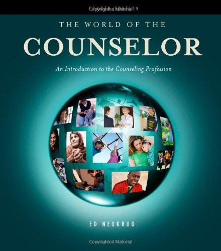 The World of the Counselor: An Introduction to the Counseling Profession (HSE 125 Counseling)
