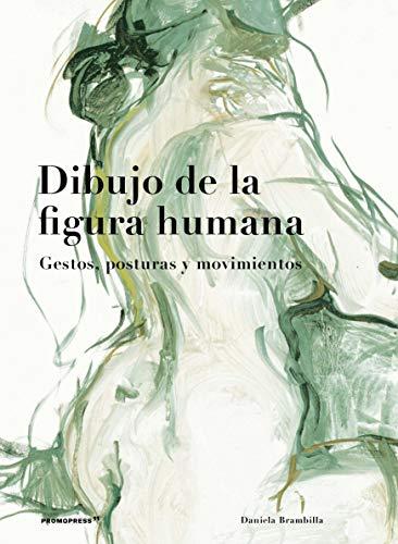 Dibujo De La Figura humana. Gestos, posturas y movimientos (2ª Edición)