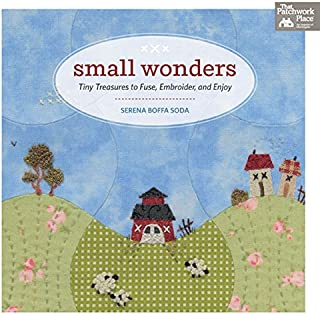 Small Wonders: Tiny Treasures to Fuse, Embroider, and Enjoy (English Edition)