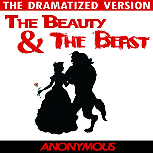 Beauty and the Beast - The Dramatized Version audiobook cover art