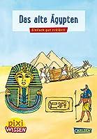 Pixi Wissen 73: VE 5 Das alte Aegypten: Einfach gut erklaert!