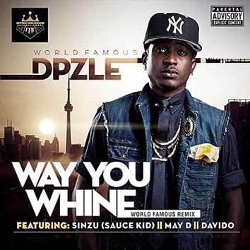 Way You Whine (Remix)