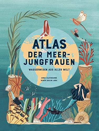 Atlas der Meerjungfrauen. Meereswesen aus aller Welt