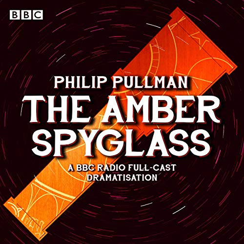 The Amber Spyglass (Dramatised) cover art