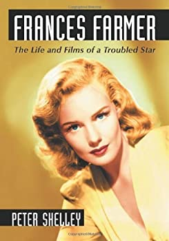 Frances Farmer  The Life and Films of a Troubled Star