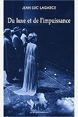 Du luxe et de l'impuissance: Et autres textes Broché