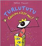 Turlututu - Coucou, c'est moi !
