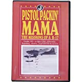Pistol Packin' Mama: The Missions of a B-17