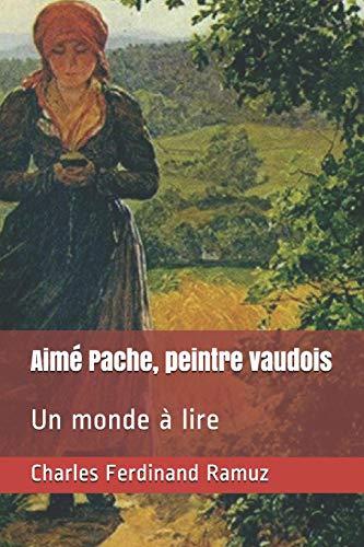 Aimé Pache, peintre vaudois: Un monde à lire