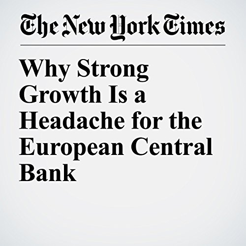 Why Strong Growth Is a Headache for the European Central Bank copertina