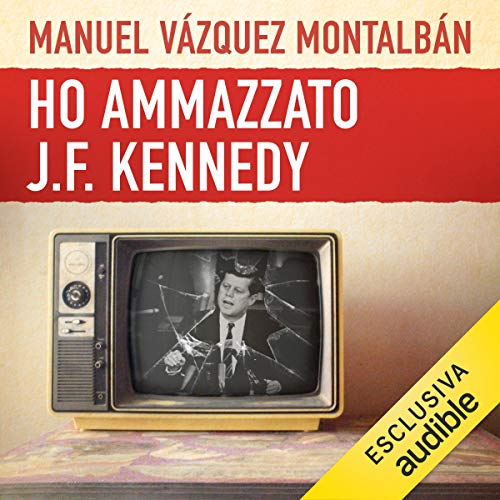 Ho ammazzato J.F. Kennedy audiobook cover art
