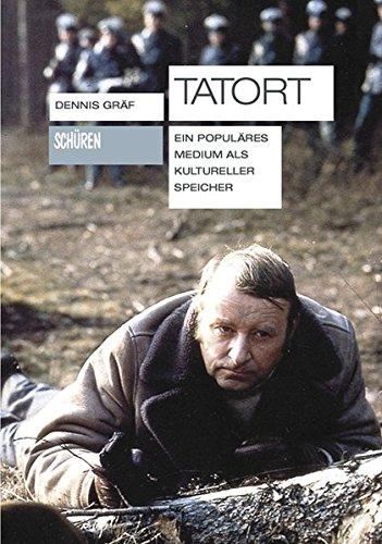 Tatort - Ein populäres Medium als kultureller Speicher